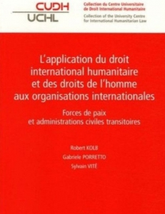 Cover of the book L'application du droit international humanitaire et des droits de l'homme aux organisations internationales