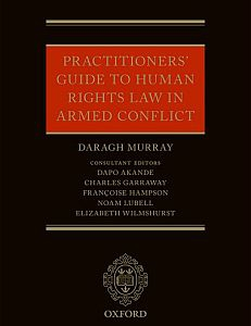 Cover of the book Practitioners' Guide to Human Rights Law in Armed Conflict