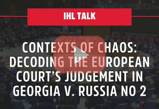 Contexts of Chaos: Decoding the European Court's Judgement in Georgia v. Russia No 2